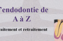 endodontie-de-A-a-Z-traitement-et-retraitement