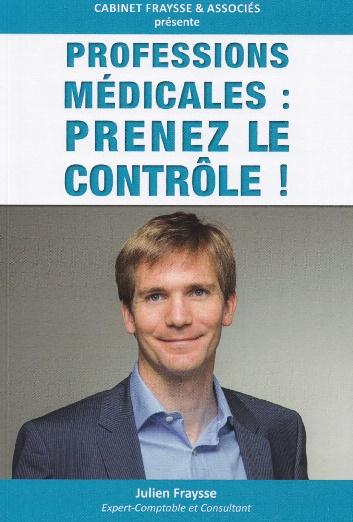 Professions medicales prenez le controle